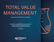 TOTAL VALUE MANAGEMENT. GUIA PARA TRANSFORMAR TU EMPRESA