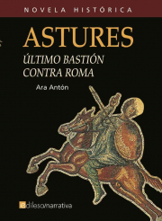ASTURES. ULTIMO BASTION CONTRA ROMA