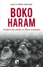 BOKO HARAM: EL DELIRIO DEL CALIFATO EN AFRICA OCCIDENTAL