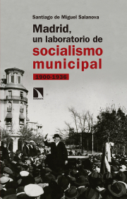 MADRID, UN LABORATORIO DE SOCIALISMO MUNICIPAL 1900-1936